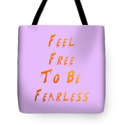 Free To Be Fearless Tote Bag