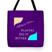 French Horn Players Do It Better 5645.02 Tote Bag