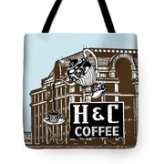 H And C Coffee Sign Roanoke Virginia Tote Bag