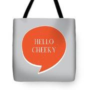 Hello Cheeky Tote Bag