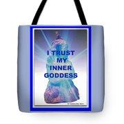I Trust My Inner Goddess Tote Bag