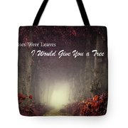 If Kisses Were Leaves, I'd Give You A Tree Tote Bag