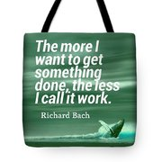 Inspirational Timeless Quotes - Richard Bach Tote Bag