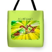 It's All Good 2 Tote Bag
