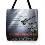 It's Only Rock 'n Roll Tote Bag