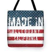 Made In Alleghany, California Tote Bag
