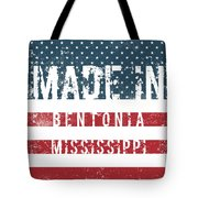 Made In Bentonia, Mississippi Tote Bag
