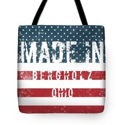 Made In Bergholz, Ohio Tote Bag