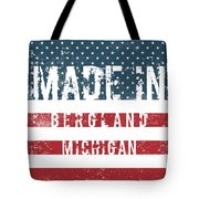 Made In Bergland, Michigan Tote Bag