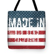 Made In Big Bend, California Tote Bag