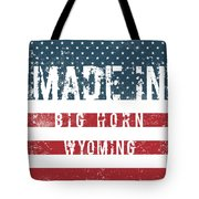 Made In Big Horn, Wyoming Tote Bag