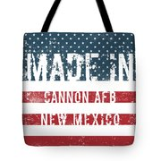 Made In Cannon Afb, New Mexico Tote Bag
