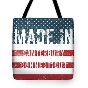 Made In Canterbury, Connecticut Tote Bag