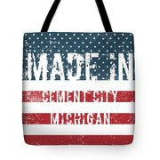 Made In Cement City, Michigan Tote Bag