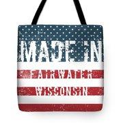 Made In Fairwater, Wisconsin Tote Bag