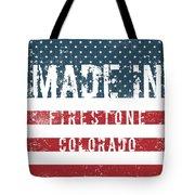 Made In Firestone, Colorado Tote Bag