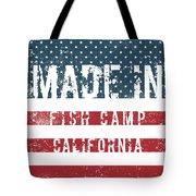 Made In Fish Camp, California Tote Bag