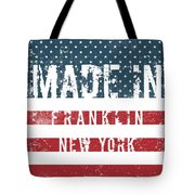 Made In Franklin, New York Tote Bag