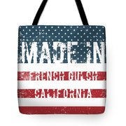 Made In French Gulch, California Tote Bag
