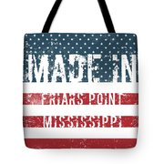 Made In Friars Point, Mississippi Tote Bag