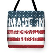 Made In Friendsville, Tennessee Tote Bag