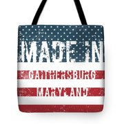 Made In Gaithersburg, Maryland Tote Bag