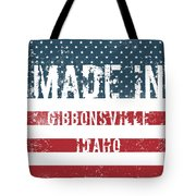 Made In Gibbonsville, Idaho Tote Bag