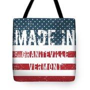 Made In Graniteville, Vermont Tote Bag