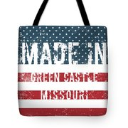 Made In Green Castle, Missouri Tote Bag
