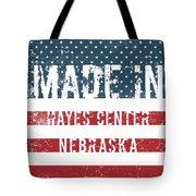 Made In Hayes Center, Nebraska Tote Bag