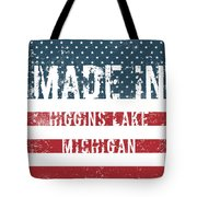 Made In Higgins Lake, Michigan Tote Bag