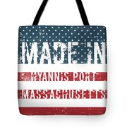 Made In Hyannis Port, Massachusetts Tote Bag