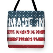 Made In Independence, California Tote Bag