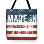 Made In Independence, Mississippi Tote Bag