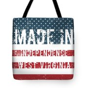 Made In Independence, West Virginia Tote Bag