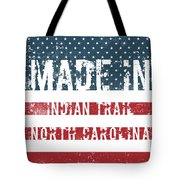Made In Indian Trail, North Carolina Tote Bag