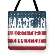 Made In Northford, Connecticut Tote Bag