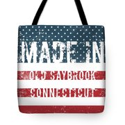 Made In Old Saybrook, Connecticut Tote Bag