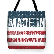 Made In Pardeesville, Pennsylvania Tote Bag