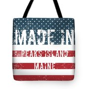 Made In Peaks Island, Maine Tote Bag