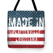 Made In Plattenville, Louisiana Tote Bag