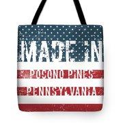 Made In Pocono Pines, Pennsylvania Tote Bag