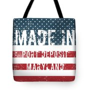 Made In Port Deposit, Maryland Tote Bag