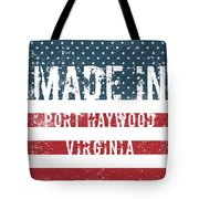 Made In Port Haywood, Virginia Tote Bag