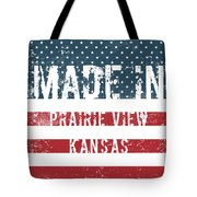 Made In Prairie View, Kansas Tote Bag