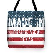 Made In Prairie View, Texas Tote Bag