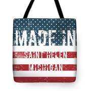 Made In Saint Helen, Michigan Tote Bag