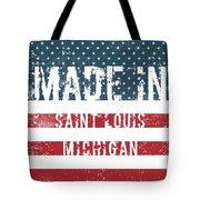 Made In Saint Louis, Michigan Tote Bag