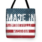 Made In Webberville, Michigan Tote Bag