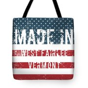 Made In West Fairlee, Vermont Tote Bag